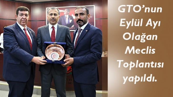 GTO'nun Eylül Ayı Olağan Meclis Toplantısı yapıldı.