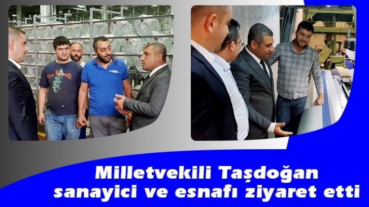 Milletvekili Taşdoğan, sanayici ve esnafı ziyaret etti