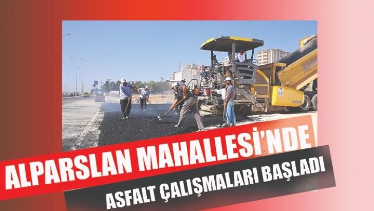 ALPARSLAN MAHALLESİ'NDE ASFALT ÇALIŞMALARI BAŞLADI