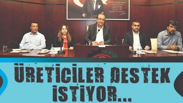 ÜRETİCİLER DESTEK İSTİYOR...