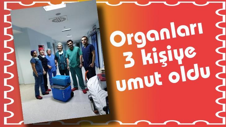 Organları  3 kişiye umut oldu