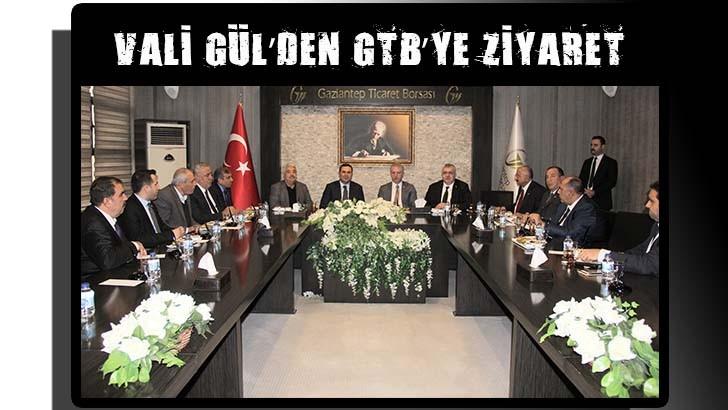 VALİ GÜL'DEN GTB'YE ZİYARET