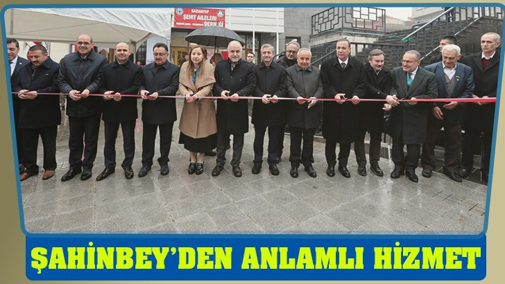 ŞAHİNBEY'DEN ANLAMLI HİZMET