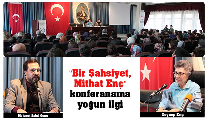 """Bir Şahsiyet, Mithat Enç"" konferansına yoğun ilgi"