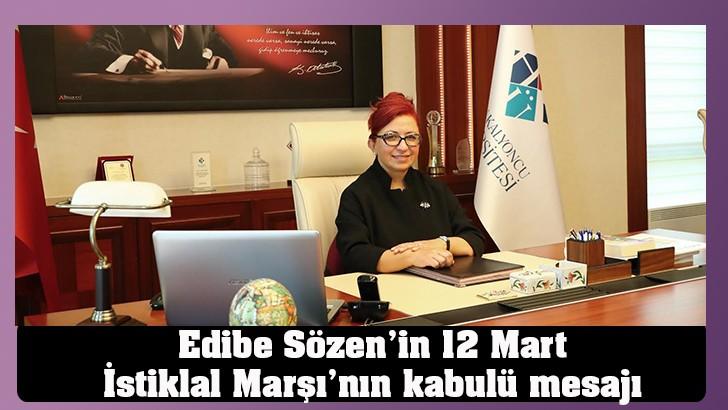 Edibe Sözen'in 12 Mart İstiklal Marşı'nın kabulü mesajı