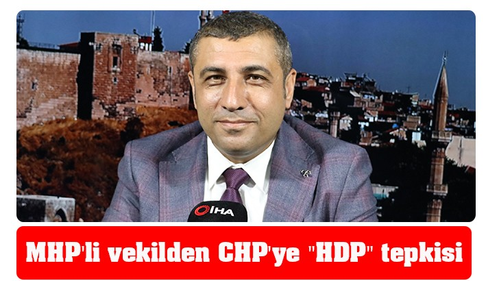 "MHP'li vekilden CHP'ye ""HDP"" tepkisi"