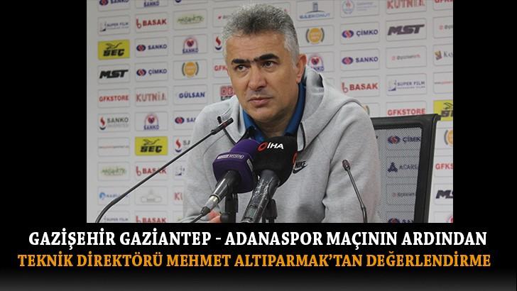 Gaziaşehir Gaziantep Teknik Direktörü Mehmet Altıparmak maçı değerlendirdi
