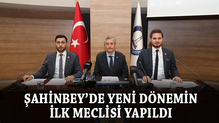 Şahinbey'de yeni dönemin ilk meclisi yapıldı
