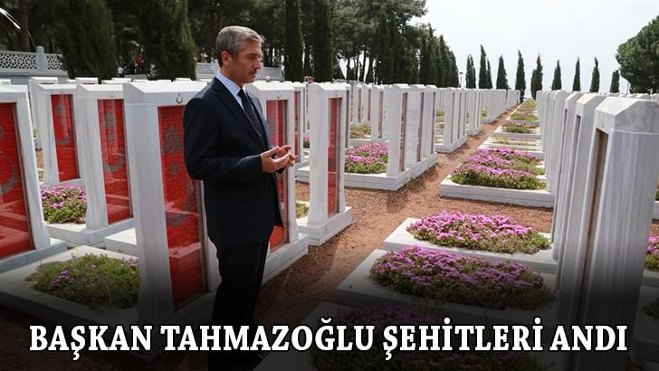 Başkan Tahmazoğlu şehitleri andı