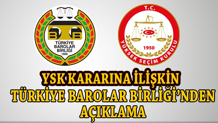Ysk'nın iptal kararına ilişkin Türkiye Barolar Birliği'nin açıklaması