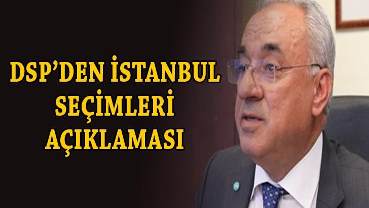 DSP İstanbul seçimleri açıklaması