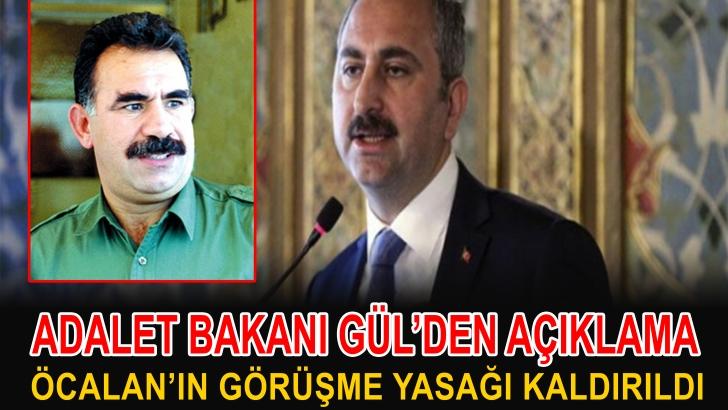 Adalet Bakanı Gül, ''terör örgütü PKK elebaşı Abdullah Öcalan'ın avukatlarıyla görüşme yasağı kaldırıldı''