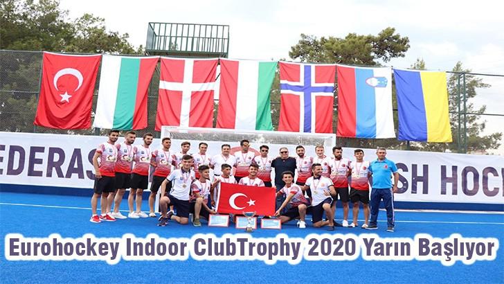 Eurohockey Indoor Club Trophy 2020 Yarın Başlıyor