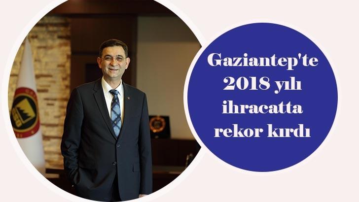 Gaziantep'te 2018 yılı ihracatta rekor kırdı