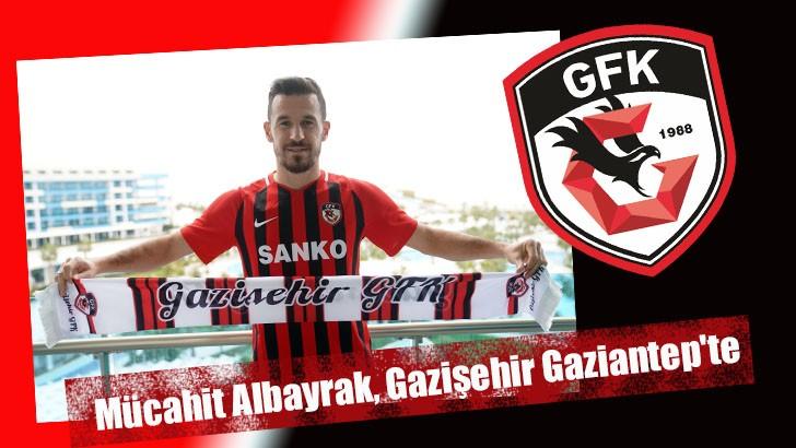 Mücahit Albayrak, Gazişehir Gaziantep'te