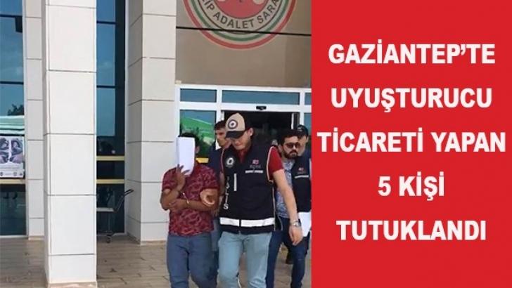 Gaziantep'te uyuşturucu ticareti yapan 5 kişi tutuklandı